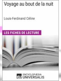 Voyage au bout de la nuit de Louis-Ferdinand Céline (Les Fiches de Lecture d'Universalis)