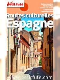 Routes culturelles d'Espagne 2016 Petit Futé (avec cartes, photos + avis des lecteurs)