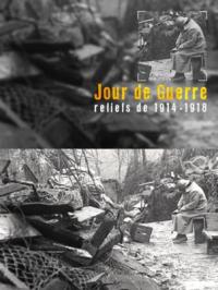 Jour de guerre, reliefs de 1914 - 1918