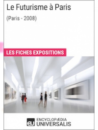 Le Futurisme à Paris (Paris - 2008)