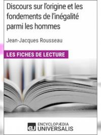 Discours sur l'origine et les fondements de l'inégalité parmi les hommes de Jean-Jacques Rousseau (Les Fiches de Lecture d'Universalis)