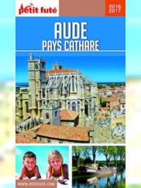 Aude - Pays Cathare 2016-2017 Petit Futé (avec cartes, photos + avis des lecteurs)