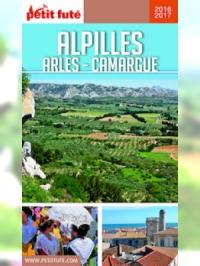 Alpilles - Camargue - Arles 2016-2017 Petit Futé (avec cartes, photos + avis des lecteurs)