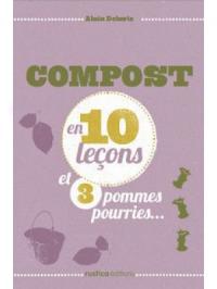 Compost en 10 leçons et 3 pommes pourries ...