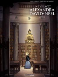 Une vie avec Alexandra David Néel
