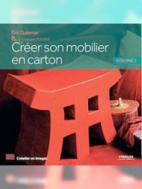 Créer son mobilier en carton - Volume 1